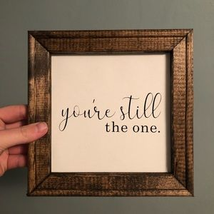 YOURE STILL THE ONE wall decor